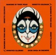 Ornette Coleman - Dancing In Your Head