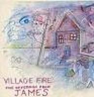 James - Village Fire