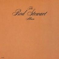 Rod Stewart - The Rod Stewart Album (aka An Old Raincoat Won't Ever Let You Down)