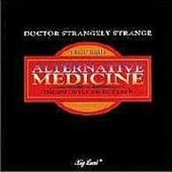 DR. STRANGELY STRANGE - Alternative Medicine
