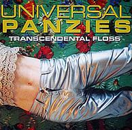Universal Panzies - Transcendental Floss