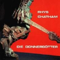 Rhys Chatham - Die Donnergotter