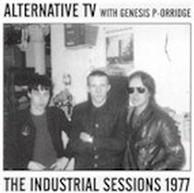 Alternative TV with Genesis P-Orridge - The Industrial Sessions 1977