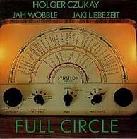Holger Czukay, Jah Wobble, Jaki Liebezeit - Full Circle